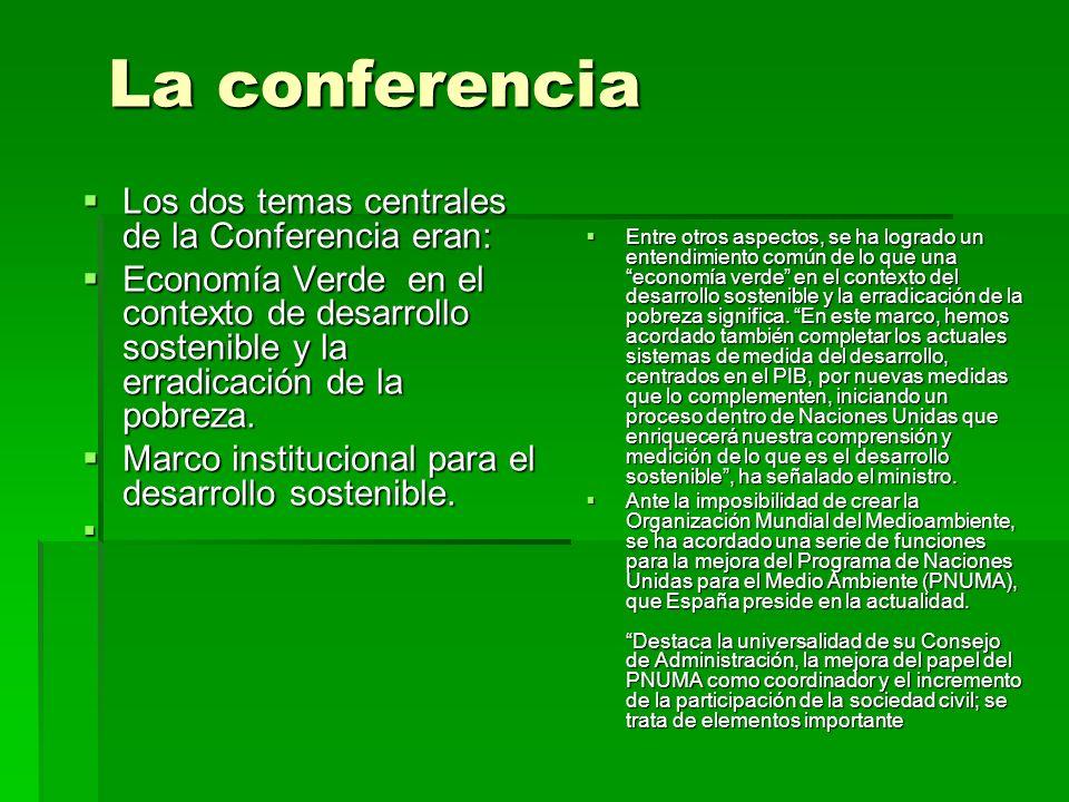 La conferencia Los dos temas centrales de la Conferencia eran: