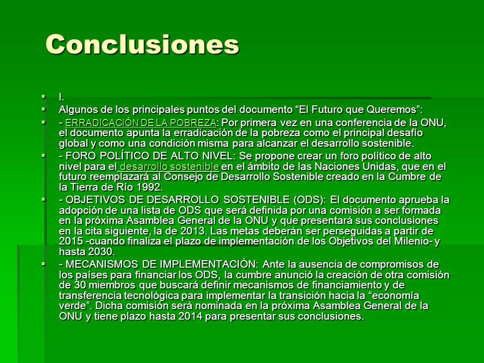 Conclusiones l. Algunos de los principales puntos del documento El Futuro que Queremos :