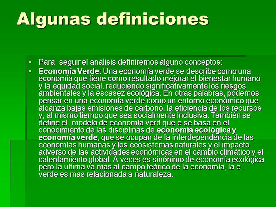 Algunas definiciones Para seguir el análisis definiremos alguno conceptos: