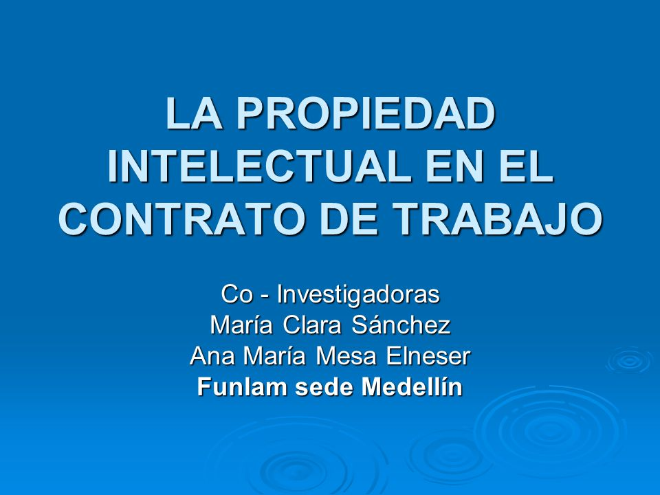 LA PROPIEDAD INTELECTUAL EN EL CONTRATO DE TRABAJO
