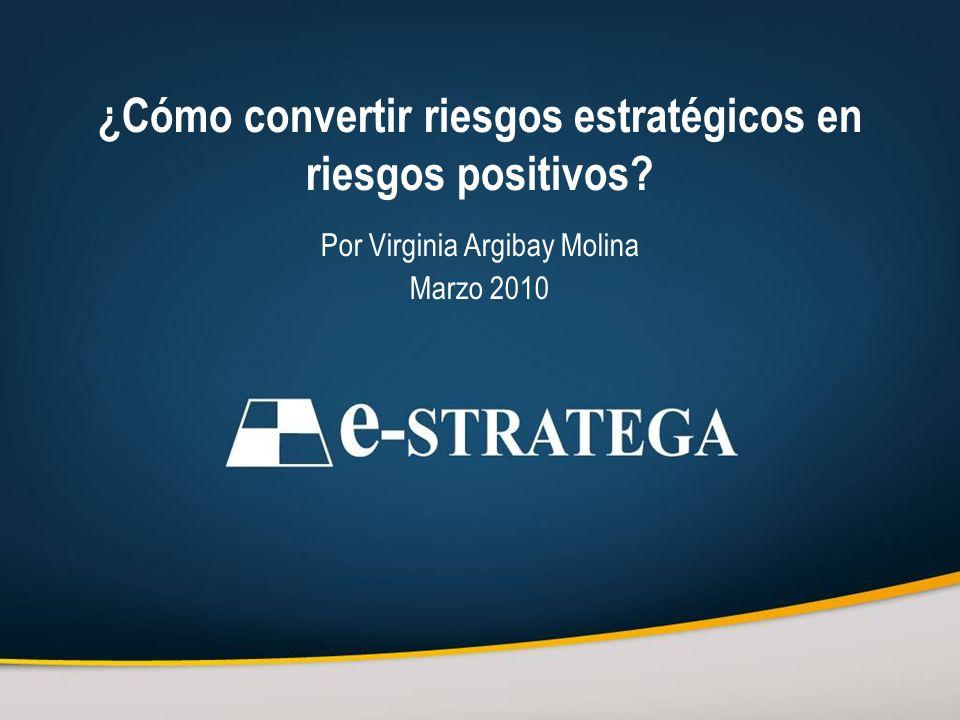 ¿Cómo convertir riesgos estratégicos en riesgos positivos