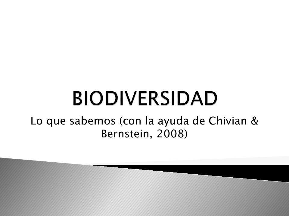 Lo que sabemos (con la ayuda de Chivian & Bernstein, 2008)
