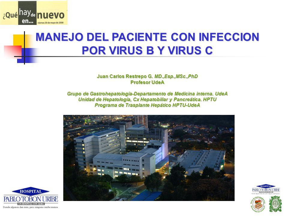 MANEJO DEL PACIENTE CON INFECCION POR VIRUS B Y VIRUS C