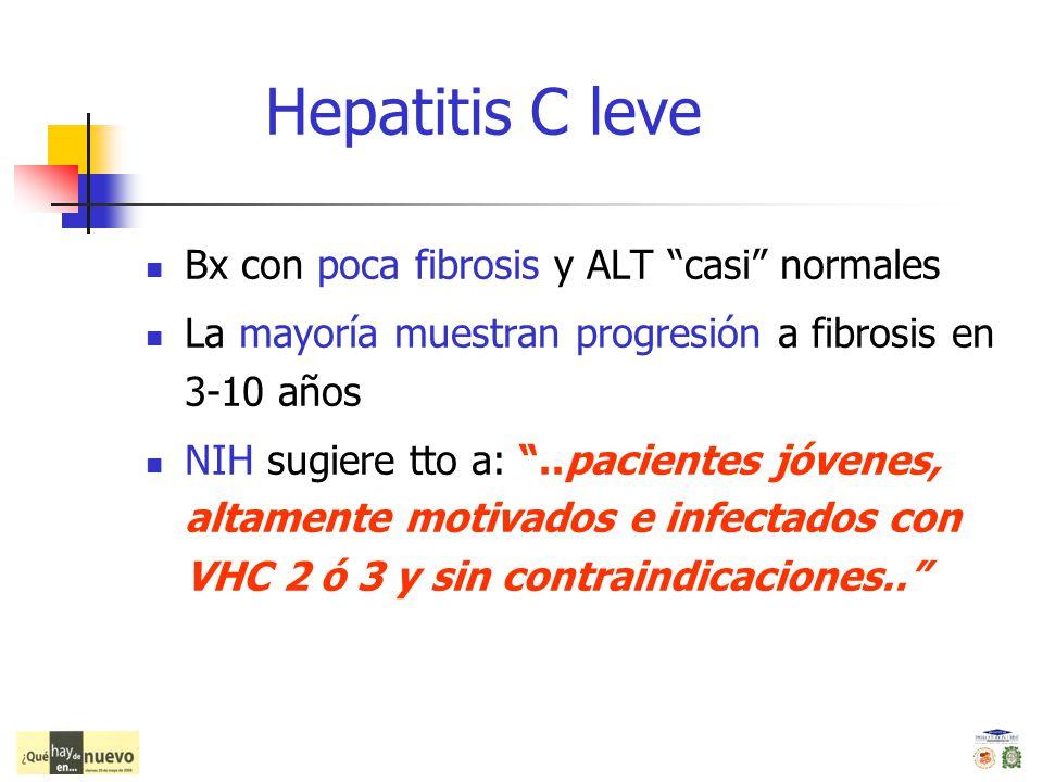 Hepatitis C leve Bx con poca fibrosis y ALT casi normales