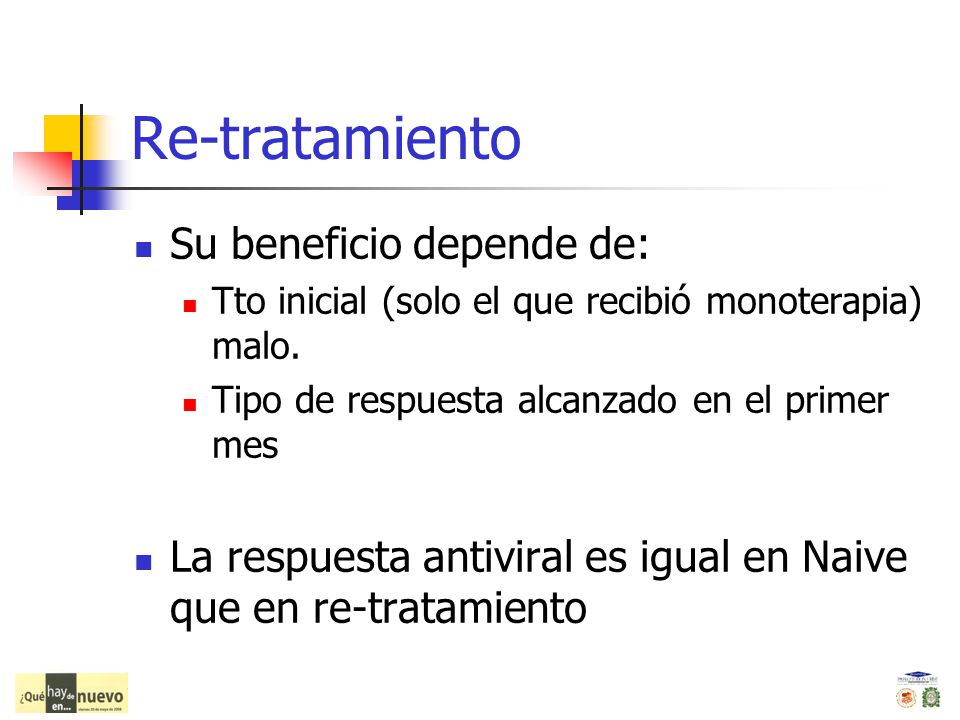 Re-tratamiento Su beneficio depende de: