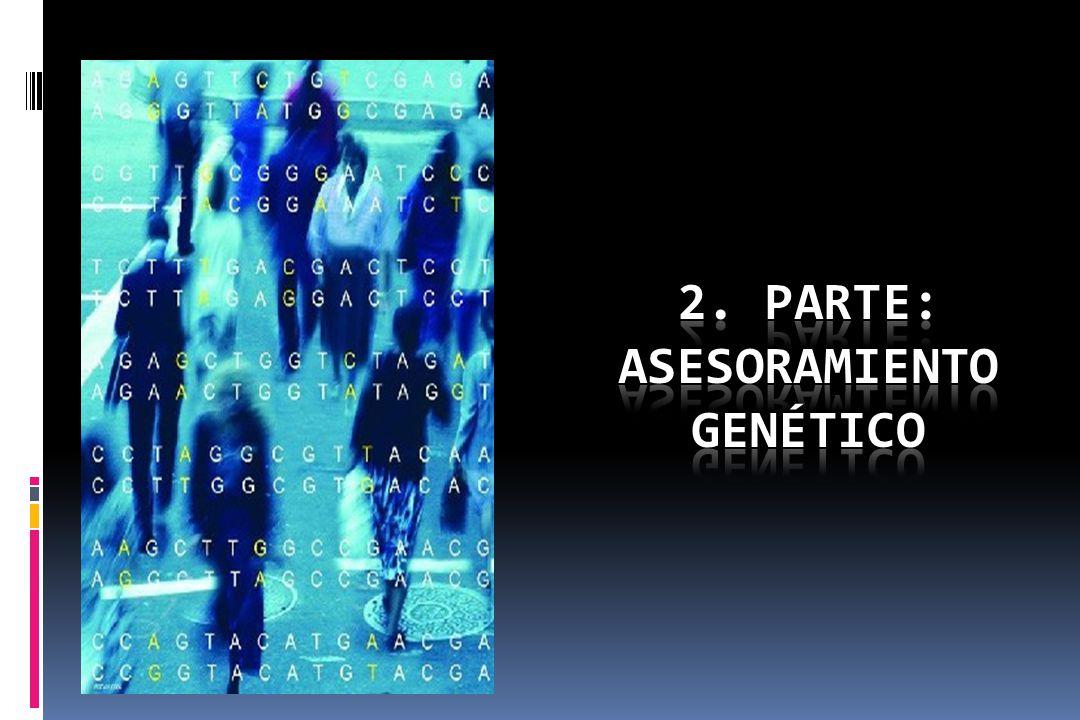 2. PARTE: ASESORAMIENTO GENÉTICO
