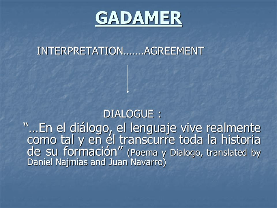 GADAMER INTERPRETATION…….AGREEMENT