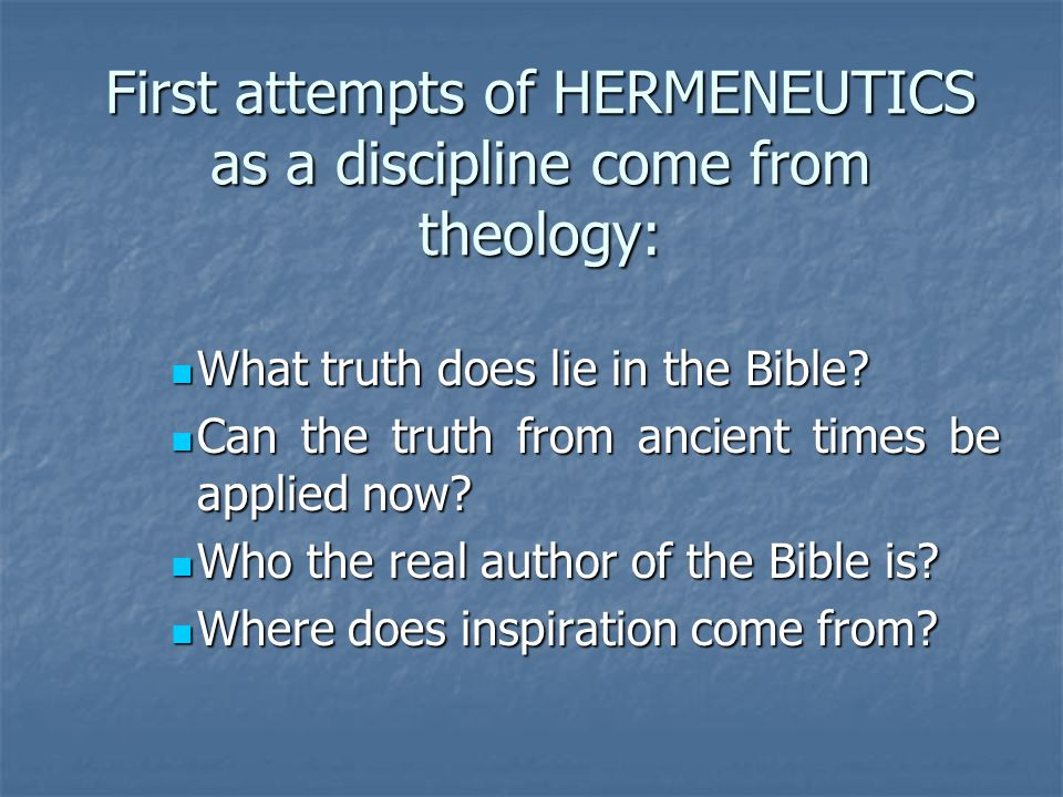 First attempts of HERMENEUTICS as a discipline come from theology: