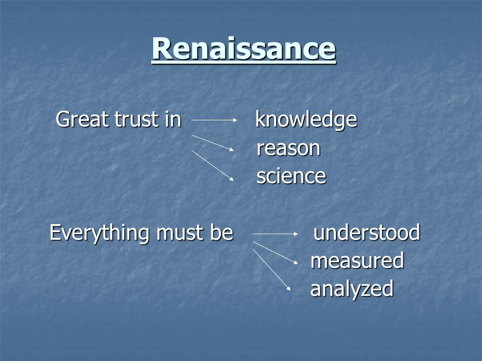 Renaissance Great trust in knowledge reason science
