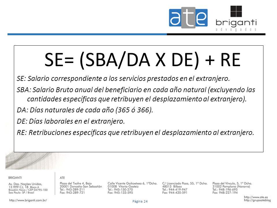 24/01/12 SE= (SBA/DA X DE) + RE. SE: Salario correspondiente a los servicios prestados en el extranjero.