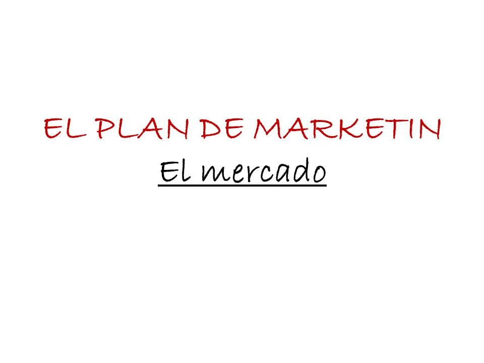 EL PLAN DE MARKETIN El mercado