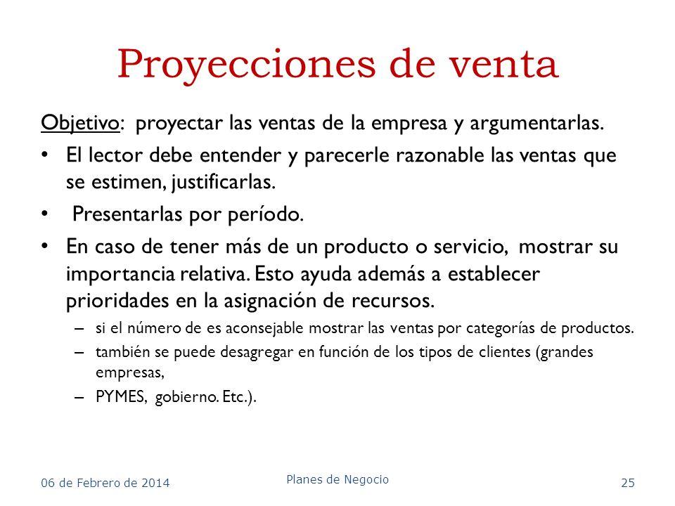 Proyecciones de venta Objetivo: proyectar las ventas de la empresa y argumentarlas.