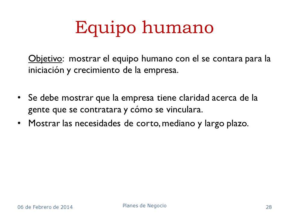 Equipo humano Objetivo: mostrar el equipo humano con el se contara para la iniciación y crecimiento de la empresa.