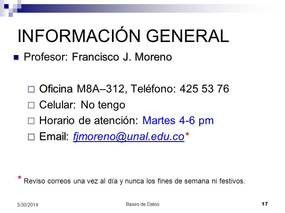 INFORMACIÓN GENERAL Profesor: Francisco J. Moreno