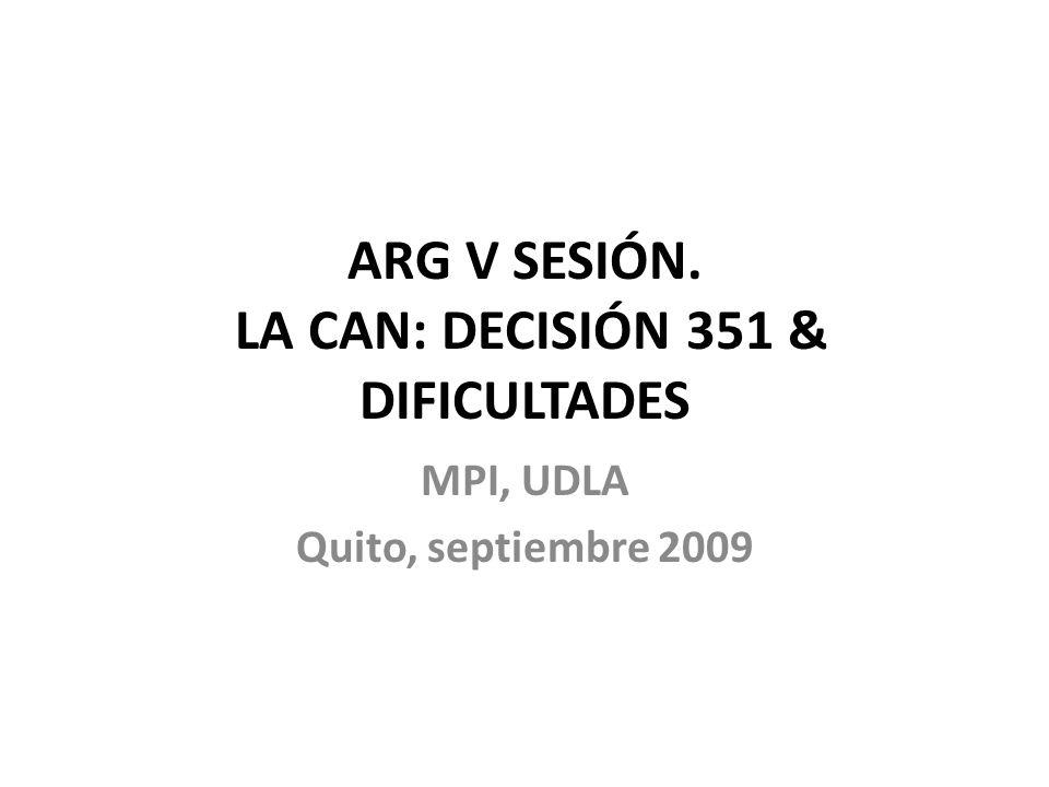ARG V SESIÓN. LA CAN: DECISIÓN 351 & DIFICULTADES