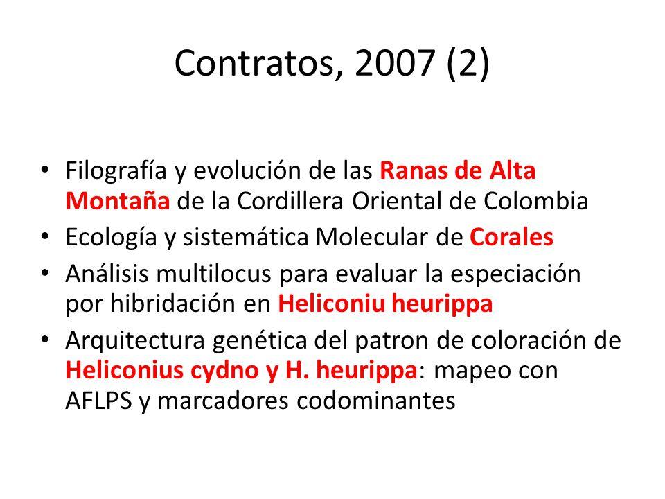 Contratos, 2007 (2) Filografía y evolución de las Ranas de Alta Montaña de la Cordillera Oriental de Colombia.