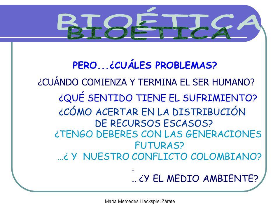 BIOÉTICA PERO...¿CUÁLES PROBLEMAS