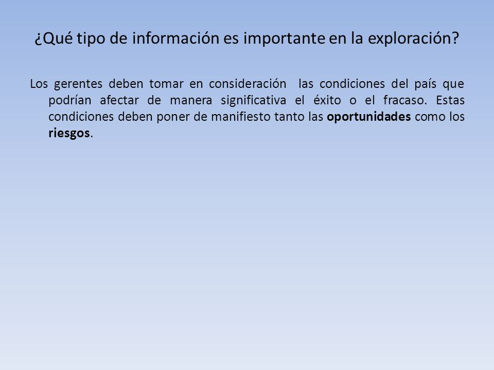 ¿Qué tipo de información es importante en la exploración