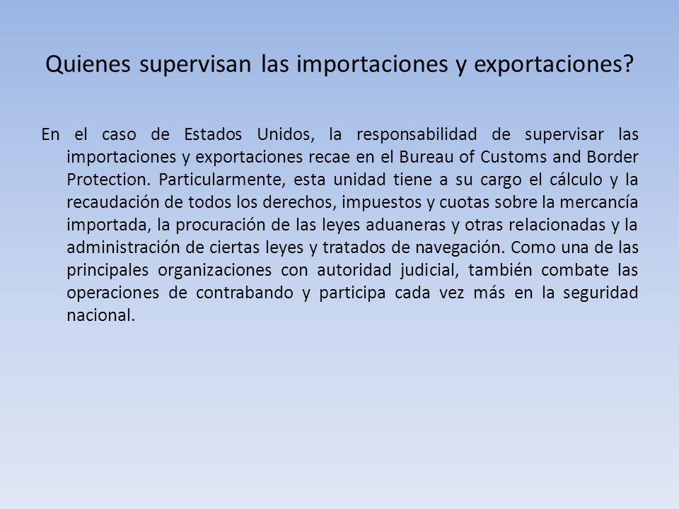 Quienes supervisan las importaciones y exportaciones
