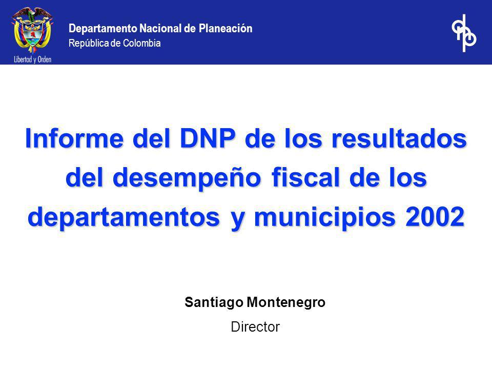Informe del DNP de los resultados del desempeño fiscal de los departamentos y municipios 2002