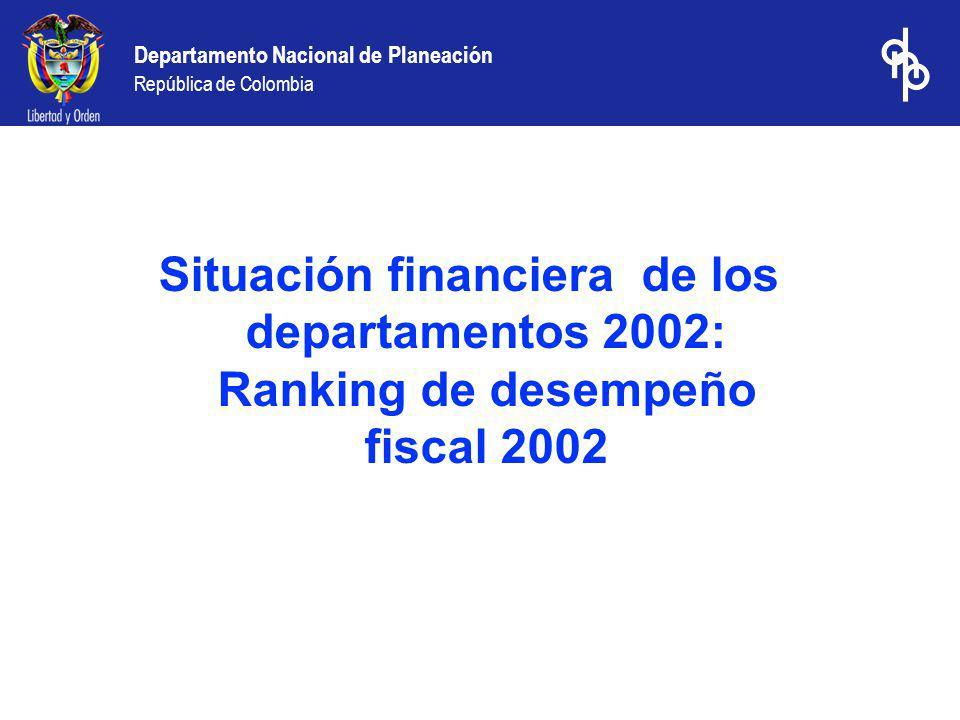 Situación financiera de los departamentos 2002: Ranking de desempeño fiscal 2002
