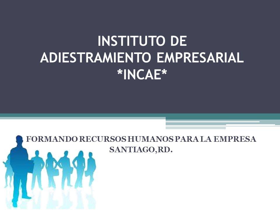 INSTITUTO DE ADIESTRAMIENTO EMPRESARIAL *INCAE*