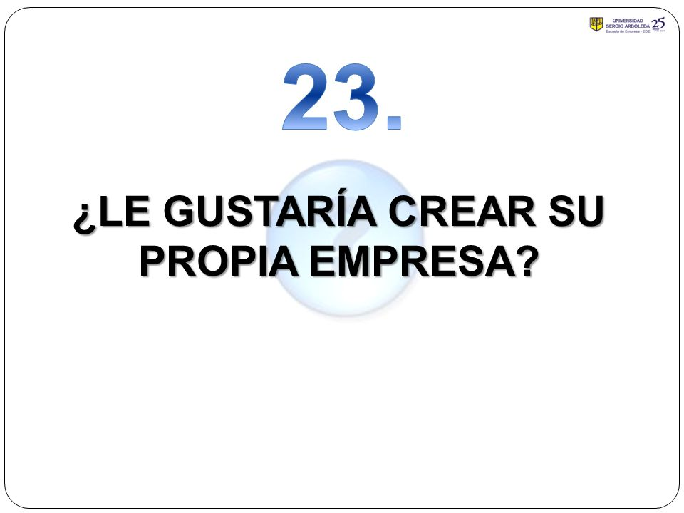 ¿LE GUSTARÍA CREAR SU PROPIA EMPRESA