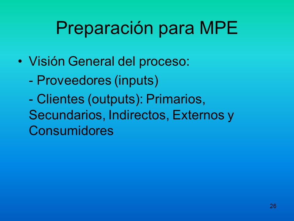 Preparación para MPE Visión General del proceso: