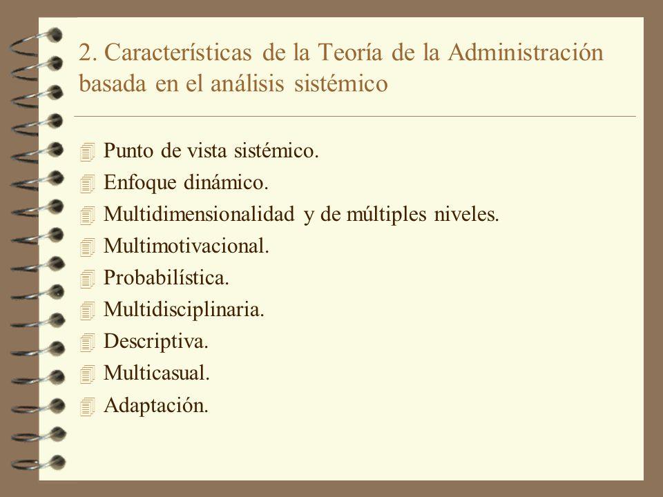2. Características de la Teoría de la Administración basada en el análisis sistémico