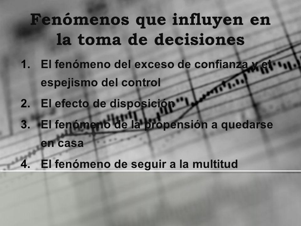 Fenómenos que influyen en la toma de decisiones