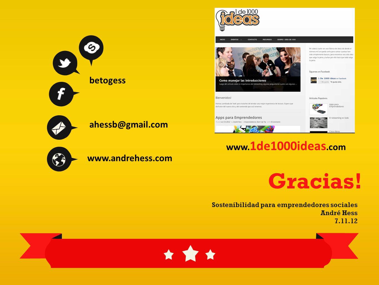 Gracias! betogess ahessb@gmail.com www.1de1000ideas.com