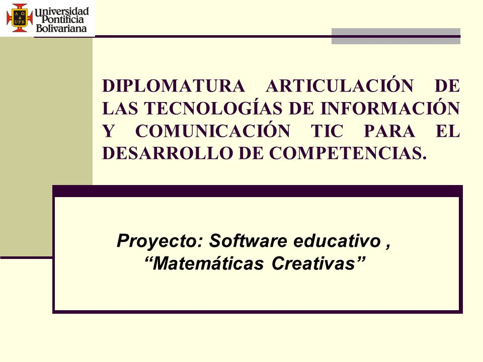 Proyecto: Software educativo , Matemáticas Creativas