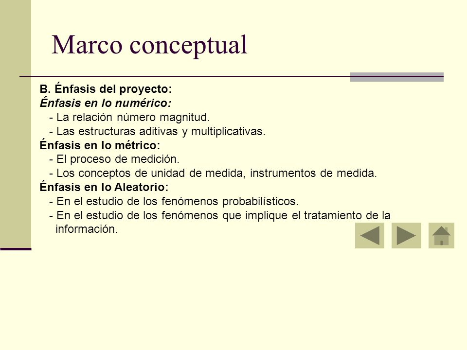 Marco conceptual B. Énfasis del proyecto: Énfasis en lo numérico: