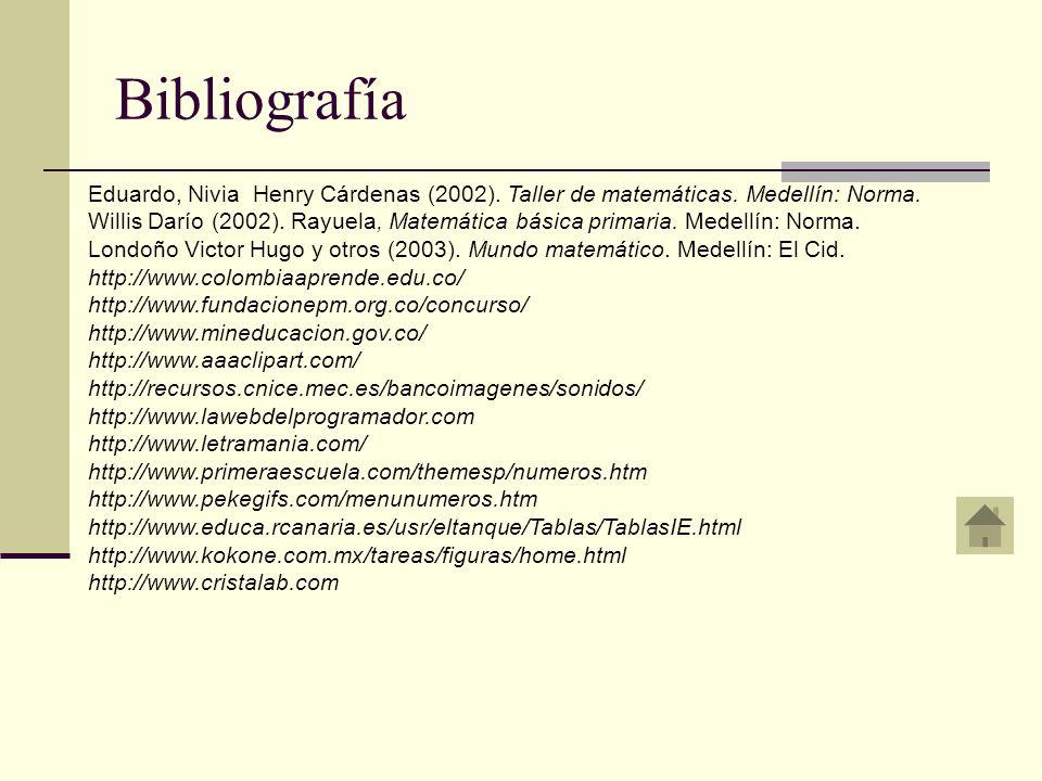 Bibliografía Eduardo, Nivia Henry Cárdenas (2002). Taller de matemáticas. Medellín: Norma.