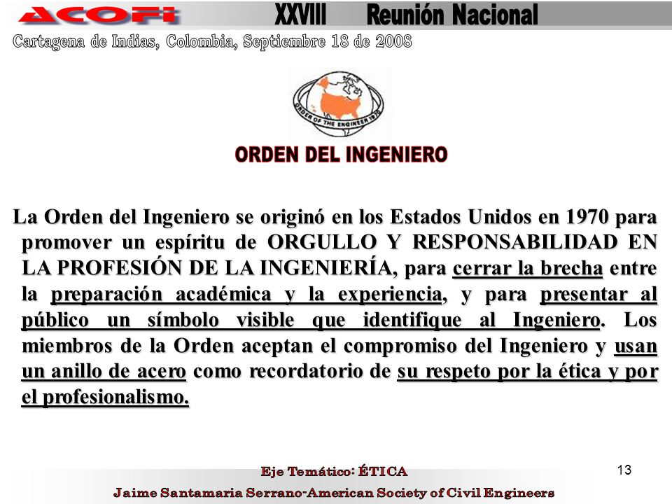 XXVIII Reunión Nacional. Cartagena de Indias, Colombia, Septiembre 18 de 2008. ORDEN DEL INGENIERO.