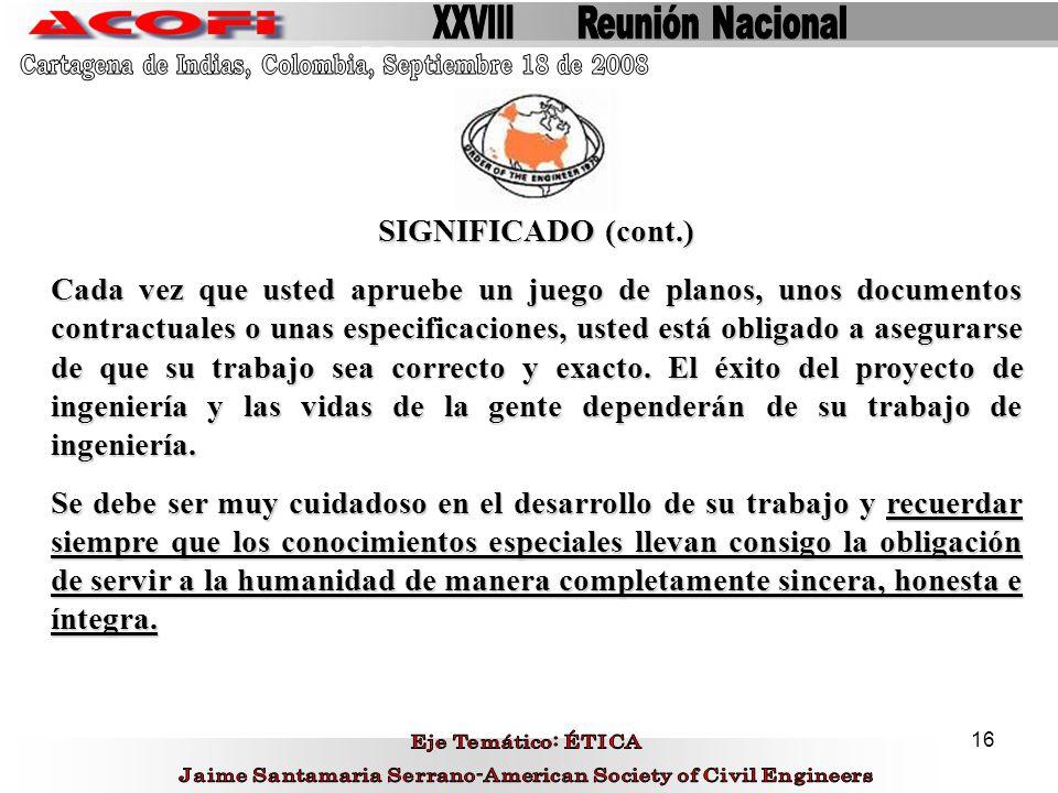XXVIII Reunión Nacional. Cartagena de Indias, Colombia, Septiembre 18 de 2008. SIGNIFICADO (cont.)