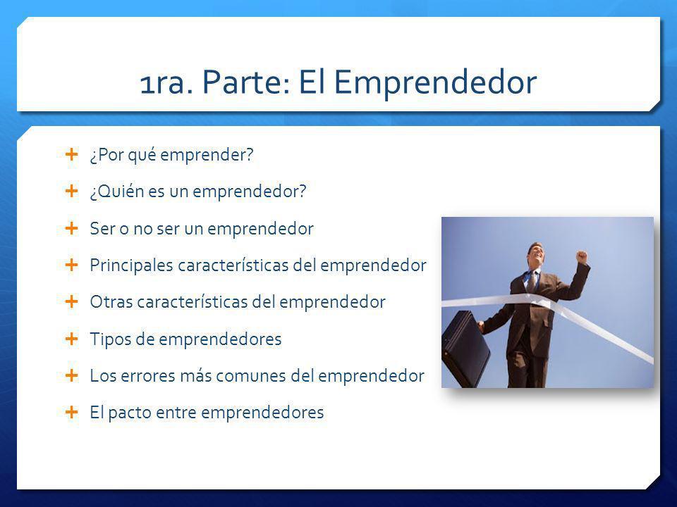 1ra. Parte: El Emprendedor