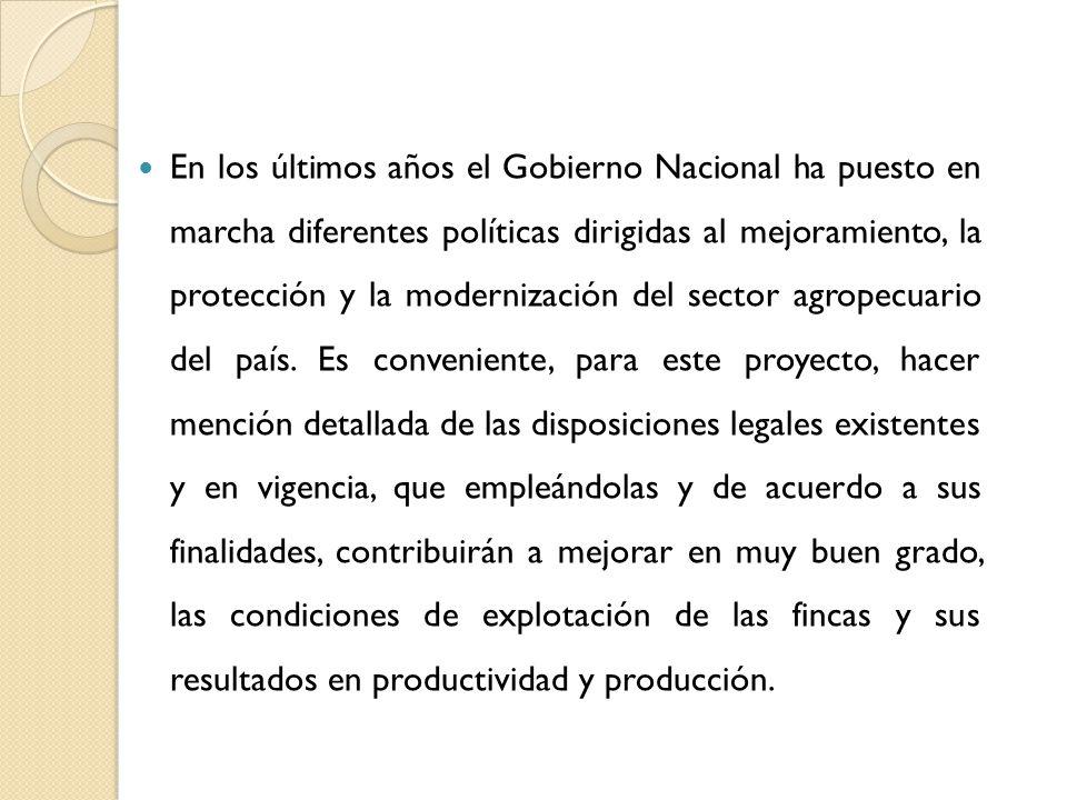 En los últimos años el Gobierno Nacional ha puesto en marcha diferentes políticas dirigidas al mejoramiento, la protección y la modernización del sector agropecuario del país.