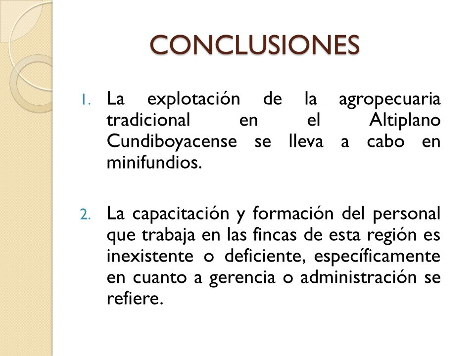 CONCLUSIONES La explotación de la agropecuaria tradicional en el Altiplano Cundiboyacense se lleva a cabo en minifundios.