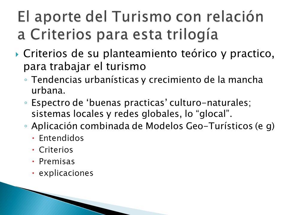 El aporte del Turismo con relación a Criterios para esta trilogía