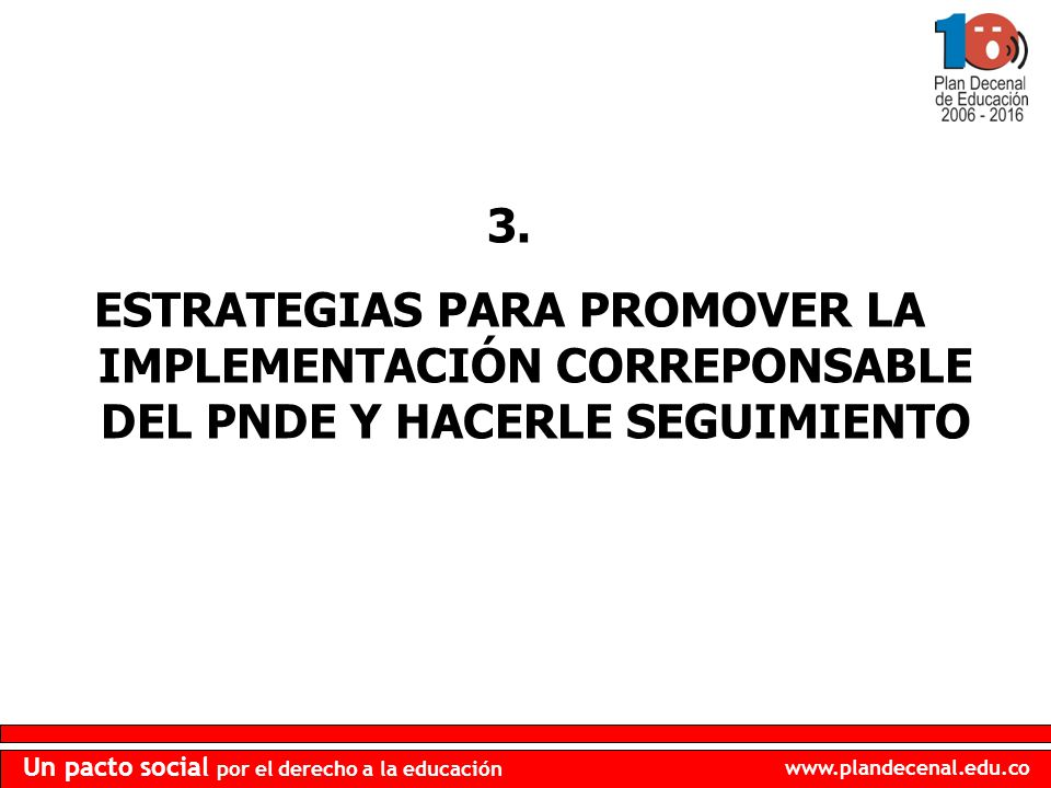 3. ESTRATEGIAS PARA PROMOVER LA IMPLEMENTACIÓN CORREPONSABLE DEL PNDE Y HACERLE SEGUIMIENTO