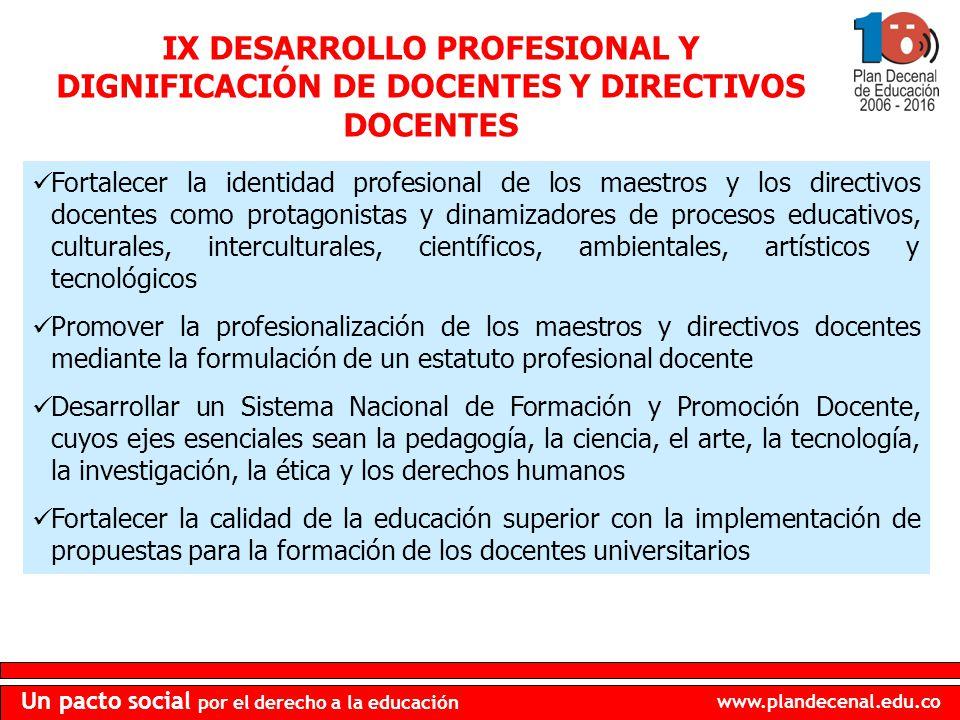IX DESARROLLO PROFESIONAL Y DIGNIFICACIÓN DE DOCENTES Y DIRECTIVOS DOCENTES