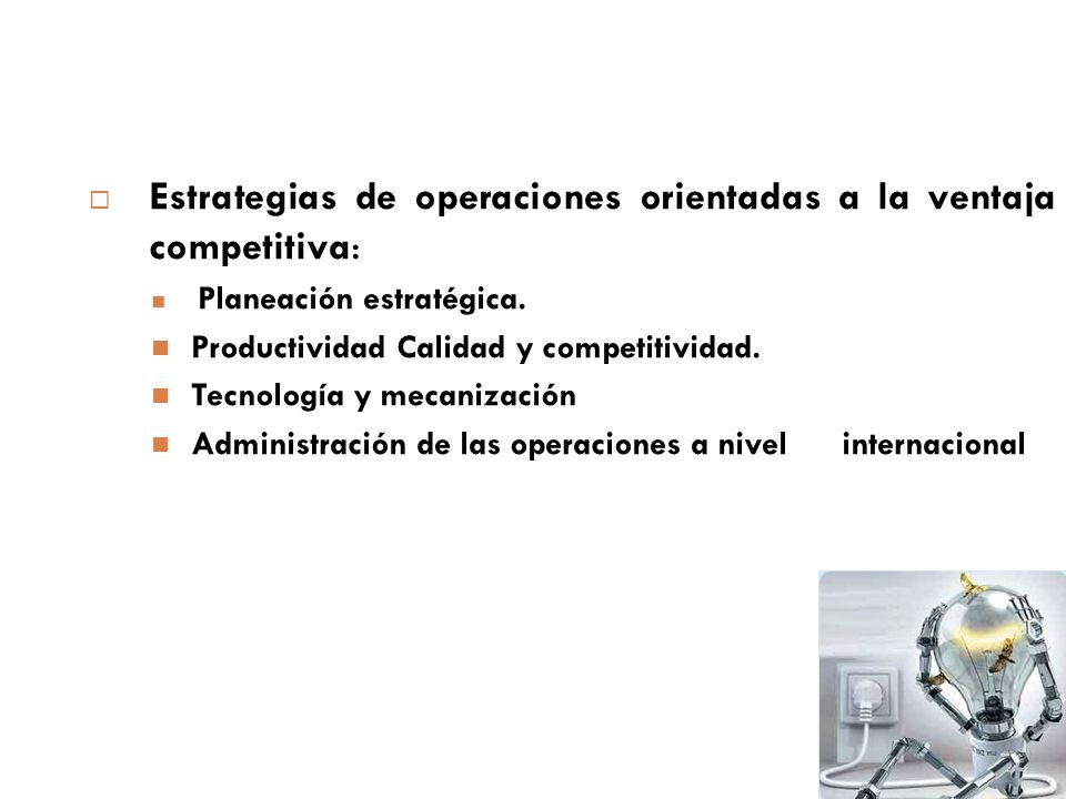 Estrategias de operaciones orientadas a la ventaja competitiva: