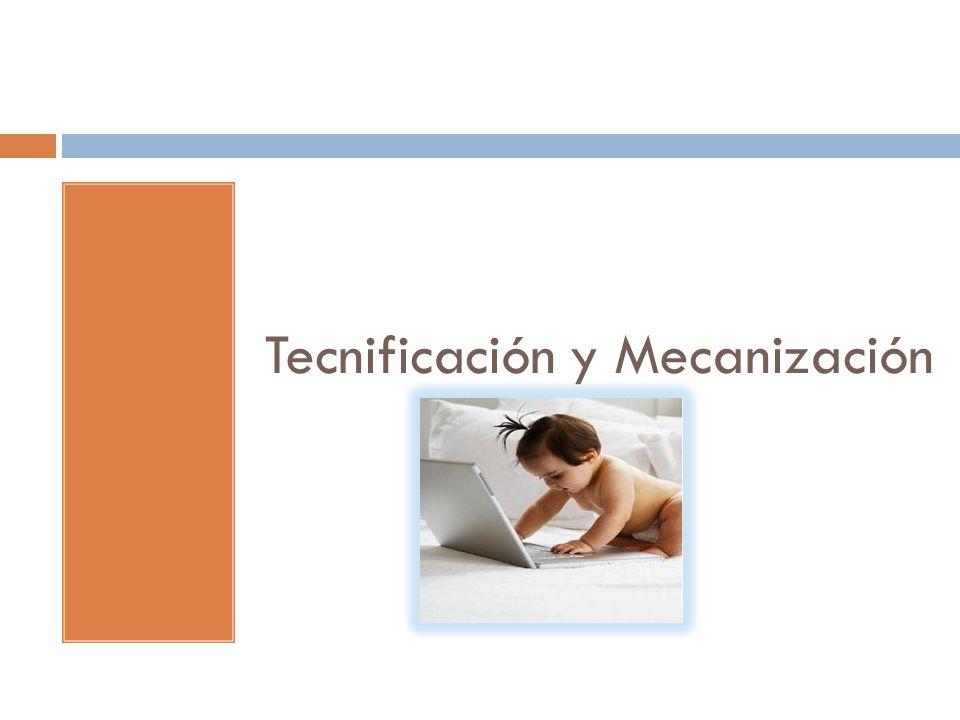Tecnificación y Mecanización