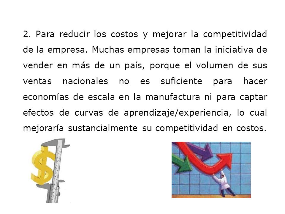 2. Para reducir los costos y mejorar la competitividad de la empresa