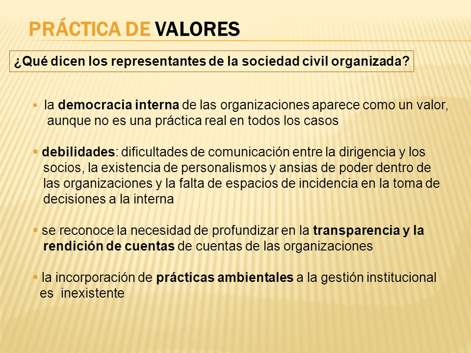 PRÁCTICA DE VALORES ¿Qué dicen los representantes de la sociedad civil organizada