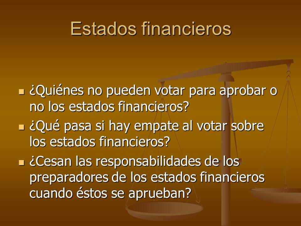 Estados financieros ¿Quiénes no pueden votar para aprobar o no los estados financieros