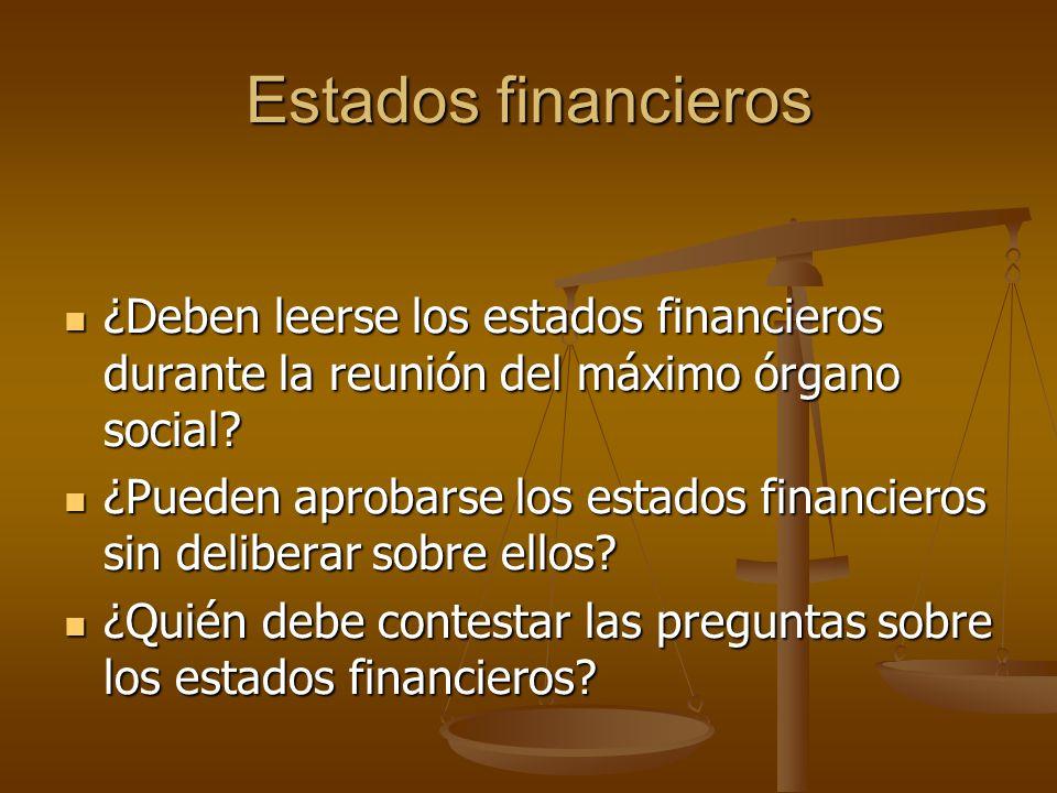 Estados financieros ¿Deben leerse los estados financieros durante la reunión del máximo órgano social