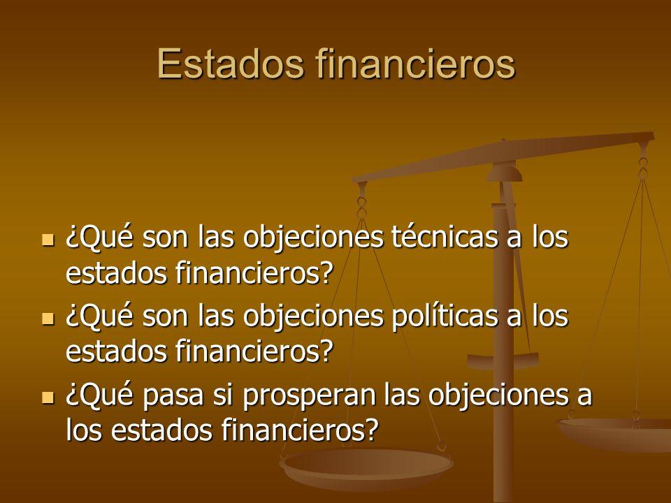 Estados financieros ¿Qué son las objeciones técnicas a los estados financieros ¿Qué son las objeciones políticas a los estados financieros