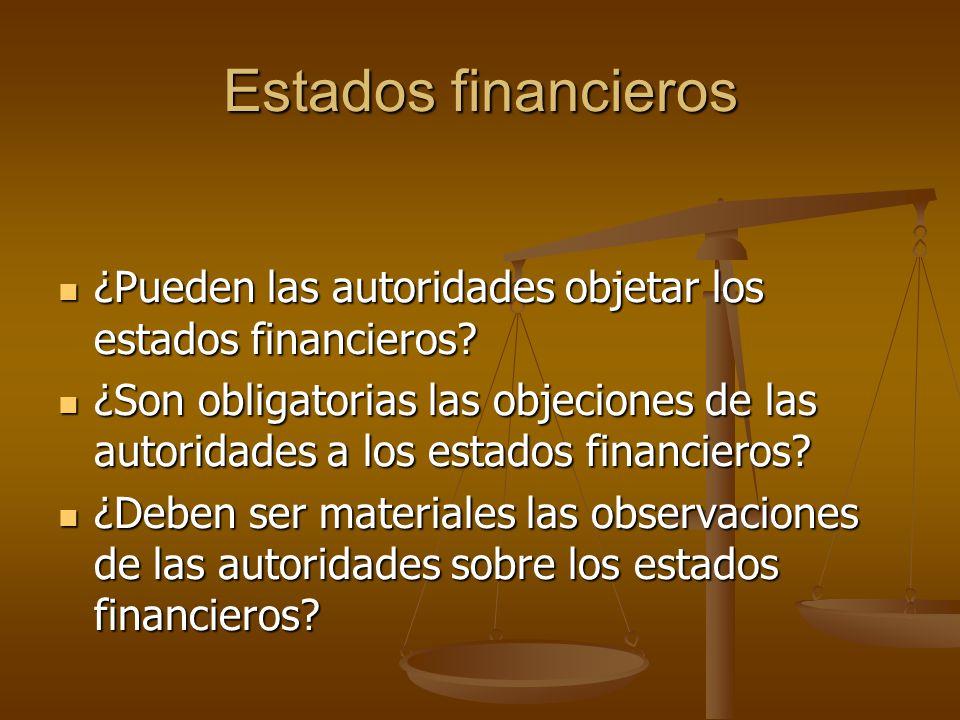 Estados financieros ¿Pueden las autoridades objetar los estados financieros